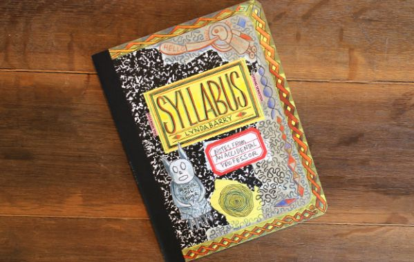 Lynda Barry's Syllabus: Notes from an Accidental Professor
